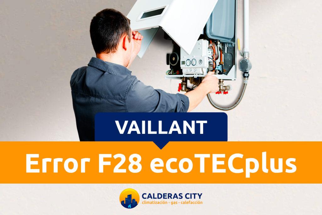 error-f28-caldera-vaillant-ecotecplus