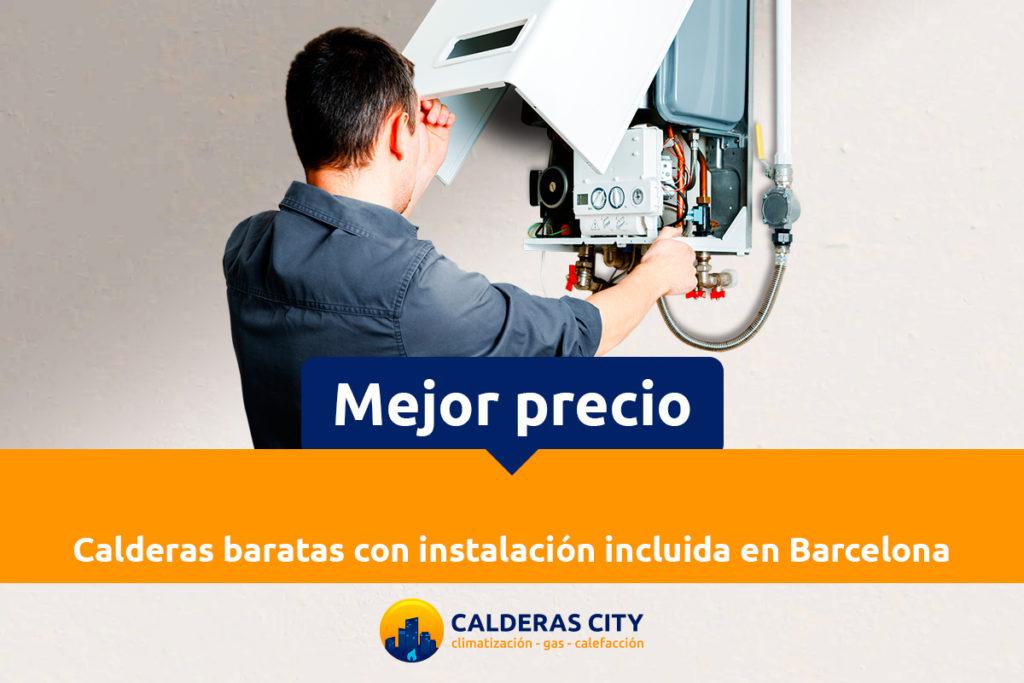 Calderas baratas con instalación incluida en Barcelona